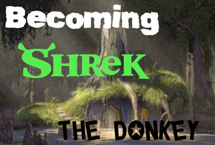 Becoming Shrek: The Donkey