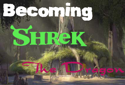 Becoming Shrek: The Dragon