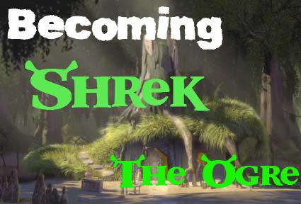 Becoming Shrek: The Ogre